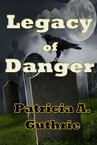 Legacy of Danger by Patricia Guthrie