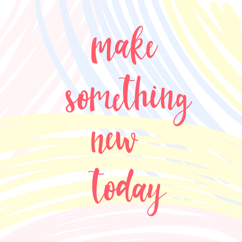 Make something new today. Handwritten lettering