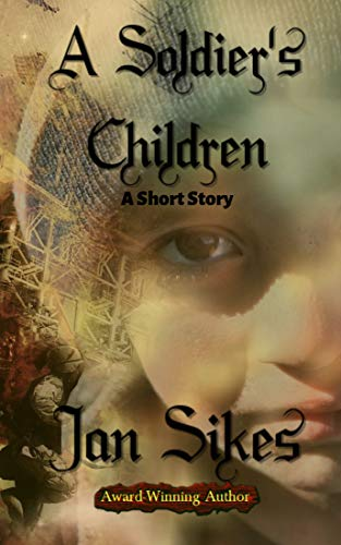 A Soldier's Children by Jan Sikes