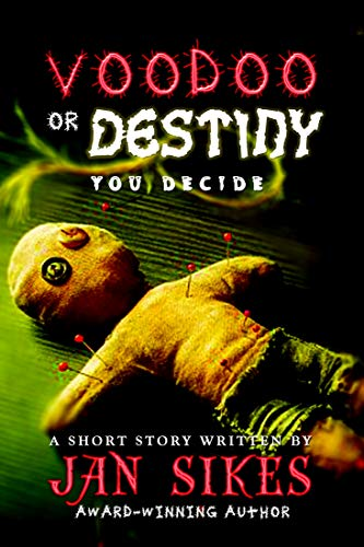 VooDoo or Destiny by Jan Sikes